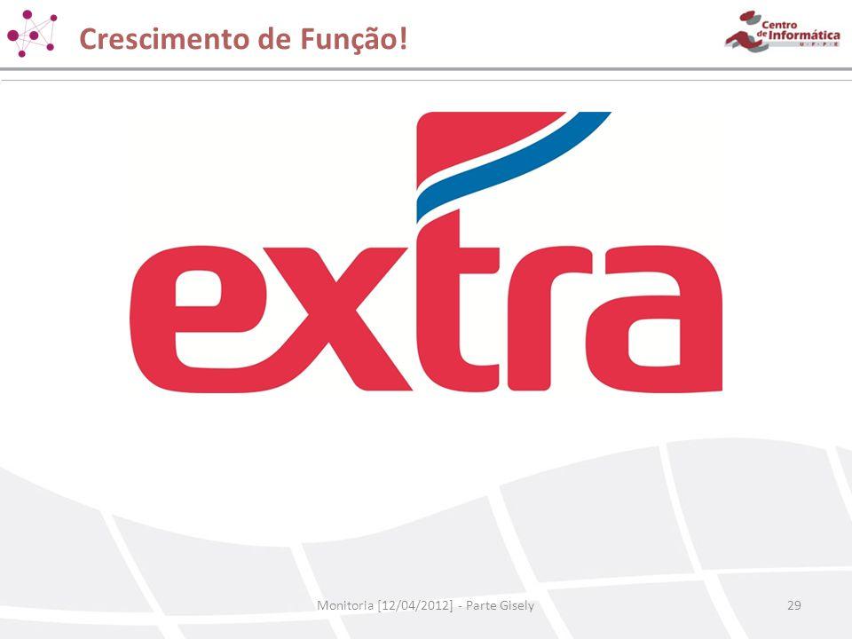 Crescimento de Função! Monitoria [12/04/2012] - Parte Gisely29