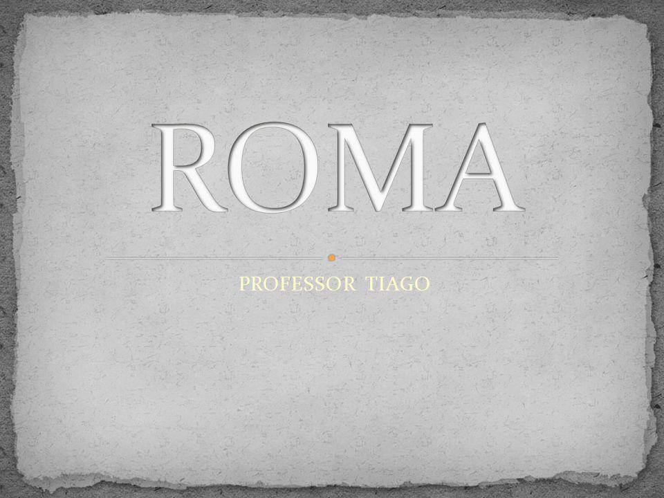 Roma foi uma das maiores civilizações da Antiguidade Clássica.
