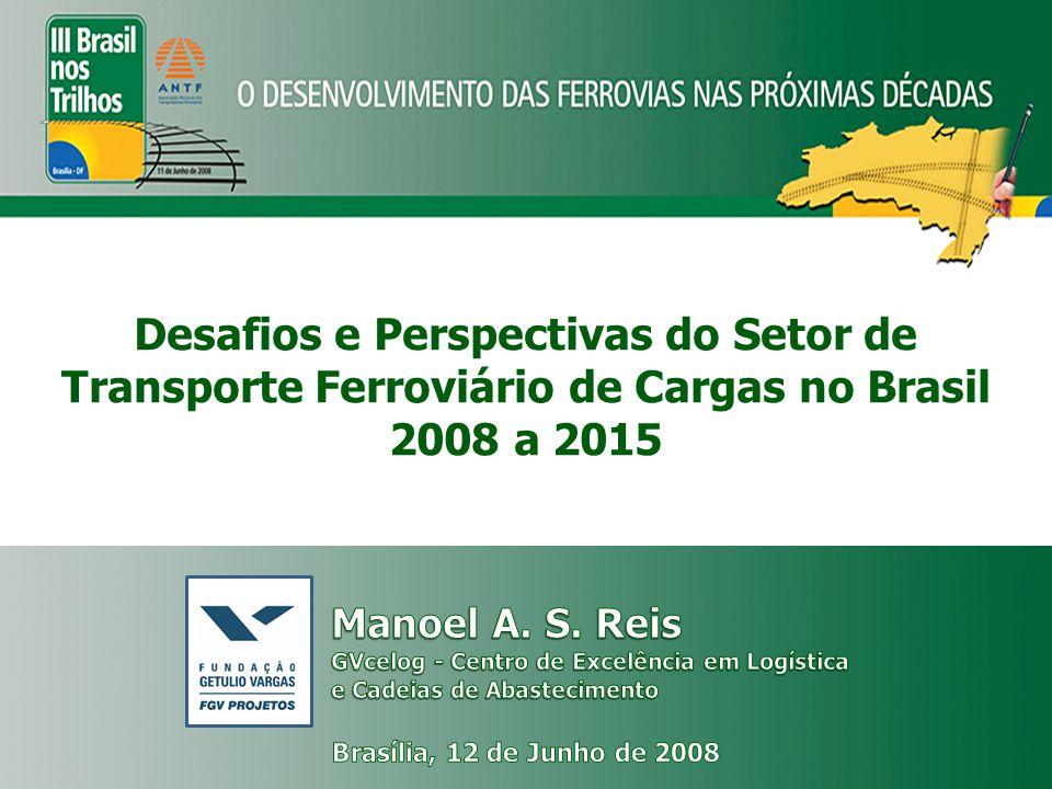 Desafios e Perspectivas do Setor de Transporte Ferroviário de Cargas no Brasil 2008 a 2015