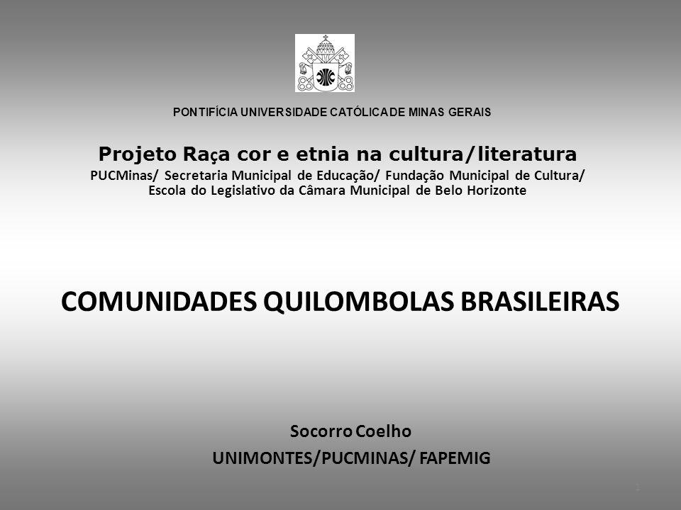 COMUNIDADES QUILOMBOLAS BRASILEIRAS III – Quilombolas: História – Geografia – Cultura – Temos em nosso país remanescentes de antigos quilombos, mocambos, comunidades negras rurais, quilombos contemporâneos, comunidades quilombolas ou terras de preto.