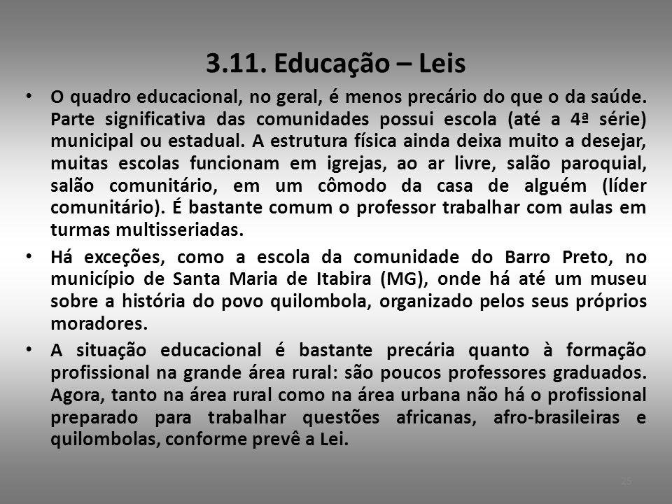 3.11.Educação – Leis • O quadro educacional, no geral, é menos precário do que o da saúde.