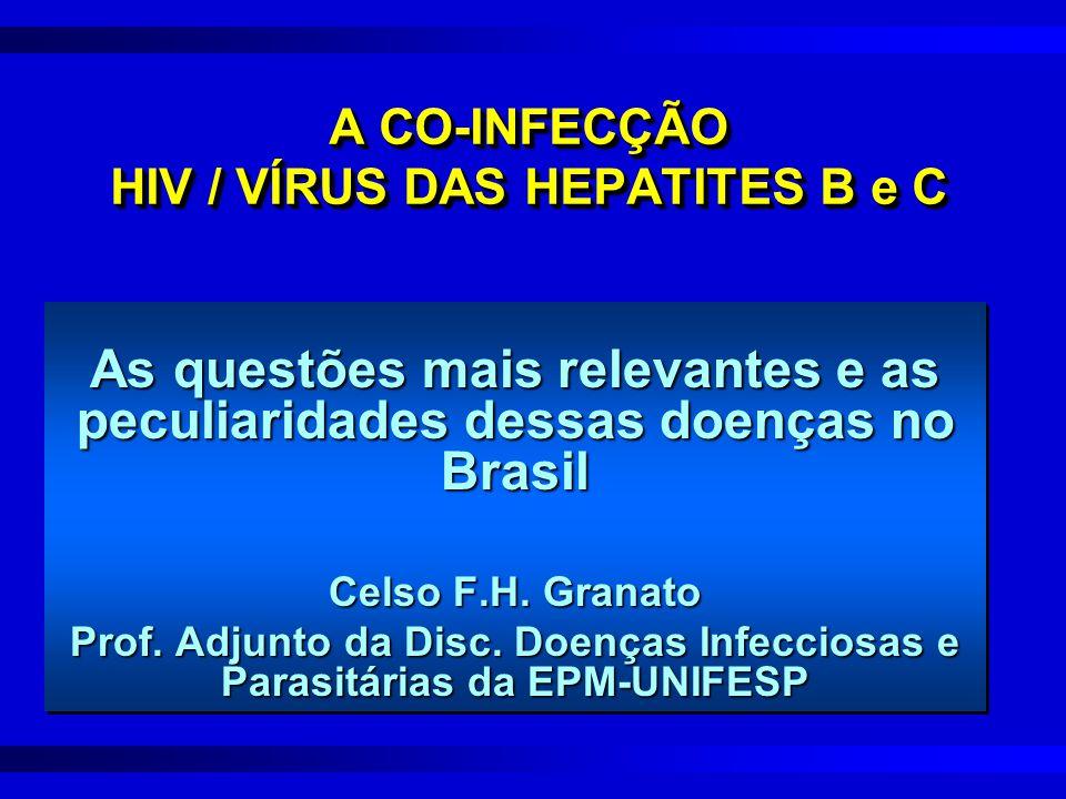 As questões mais relevantes e as peculiaridades dessas doenças no Brasil Celso F.H. Granato Prof. Adjunto da Disc. Doenças Infecciosas e Parasitárias