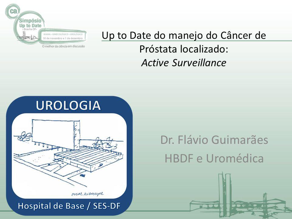 Up to Date do manejo do Câncer de Próstata localizado: Active Surveillance Dr. Flávio Guimarães HBDF e Uromédica