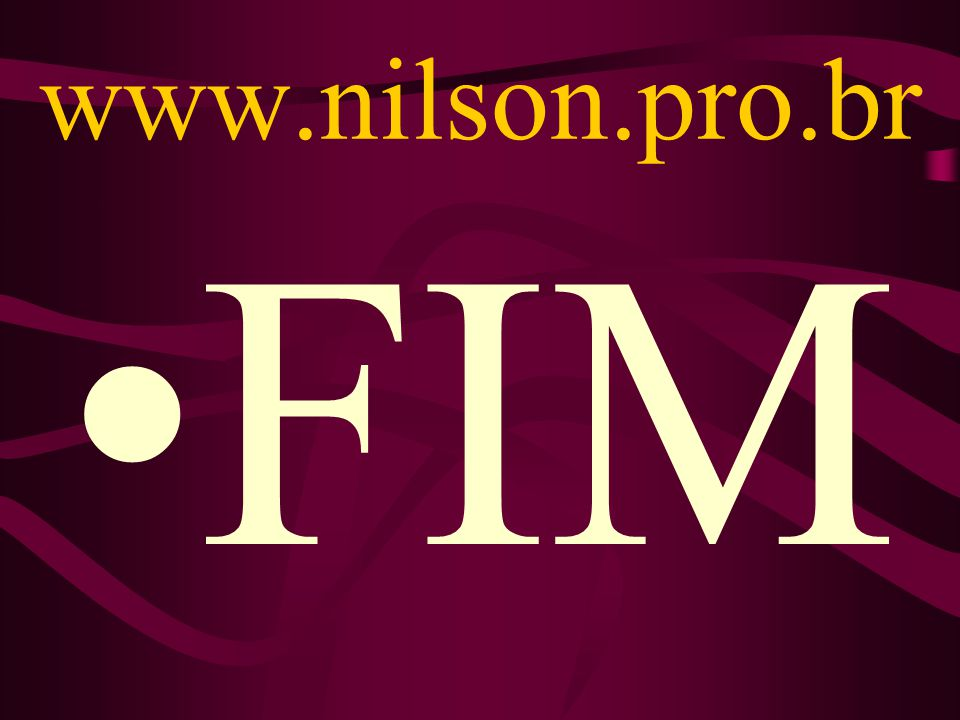 www.nilson.pro.br •FIM