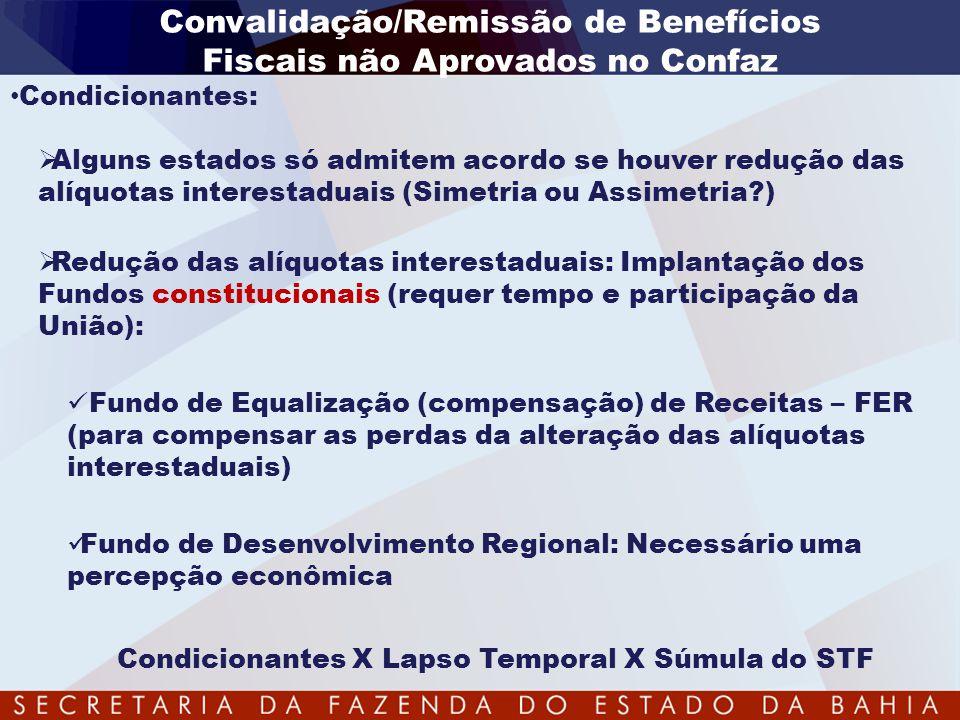 Convalidação/Remissão de Benefícios Fiscais não Aprovados no Confaz • Condicionantes:  Alguns estados só admitem acordo se houver redução das alíquot