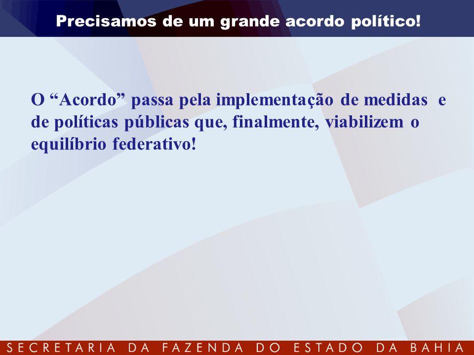 """Precisamos de um grande acordo político! O """"Acordo"""" passa pela implementação de medidas e de políticas públicas que, finalmente, viabilizem o equilíbr"""