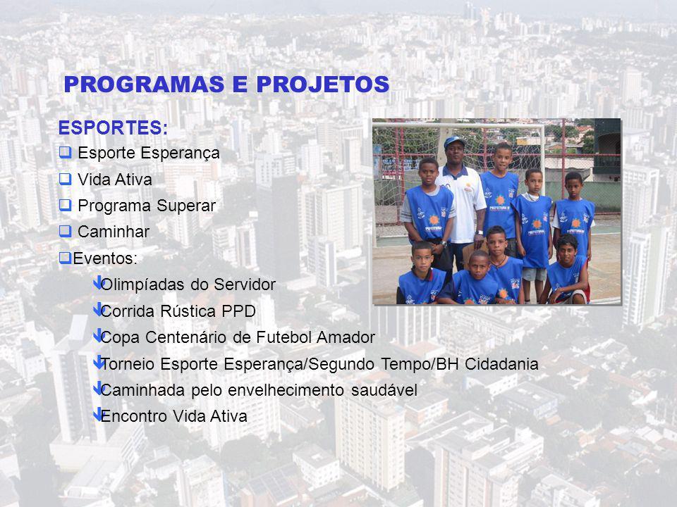 ESPORTES:  Esporte Esperança  Vida Ativa  Programa Superar  Caminhar  Eventos: êOlimpíadas do Servidor êCorrida Rústica PPD êCopa Centenário de F