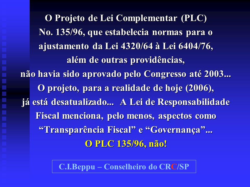 O Projeto de Lei Complementar (PLC) No. 135/96, que estabelecia normas para o ajustamento da Lei 4320/64 à Lei 6404/76, além de outras providências, n