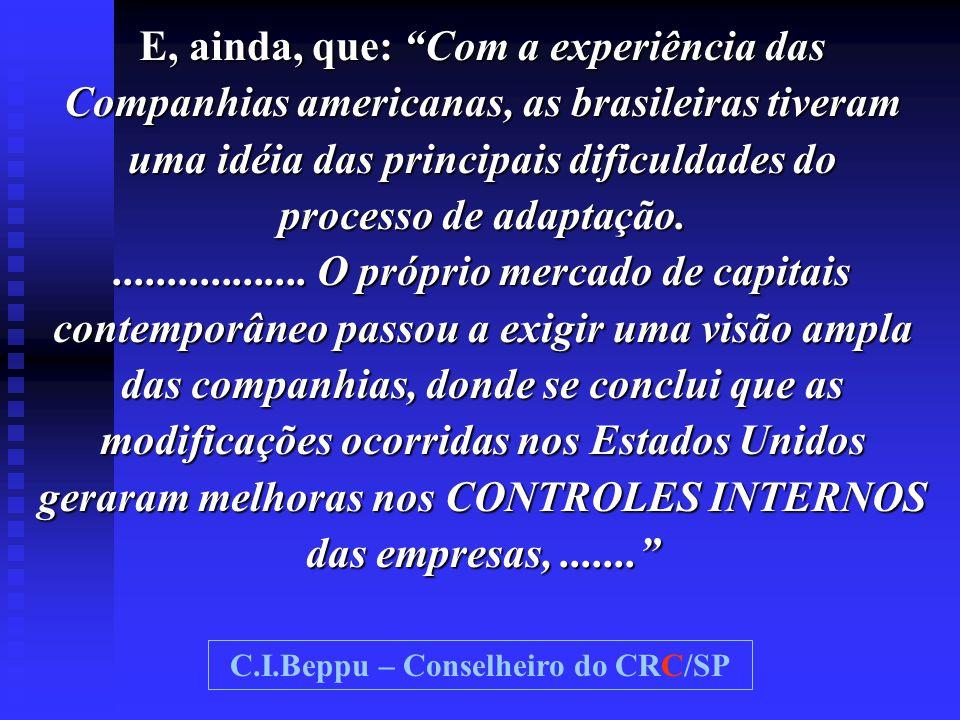 """E, ainda, que: """"Com a experiência das Companhias americanas, as brasileiras tiveram uma idéia das principais dificuldades do processo de adaptação...."""