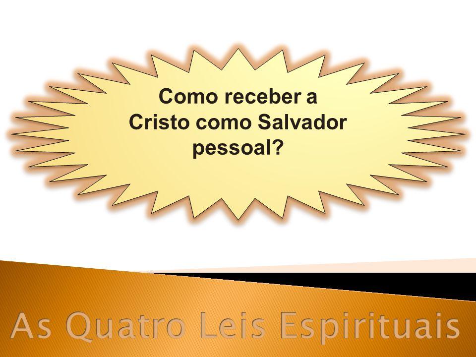 Como receber a Cristo como Salvador pessoal?