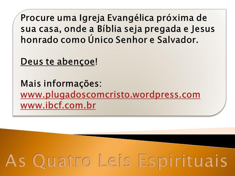 Procure uma Igreja Evangélica próxima de sua casa, onde a Bíblia seja pregada e Jesus honrado como Único Senhor e Salvador. Deus te abençoe! Mais info