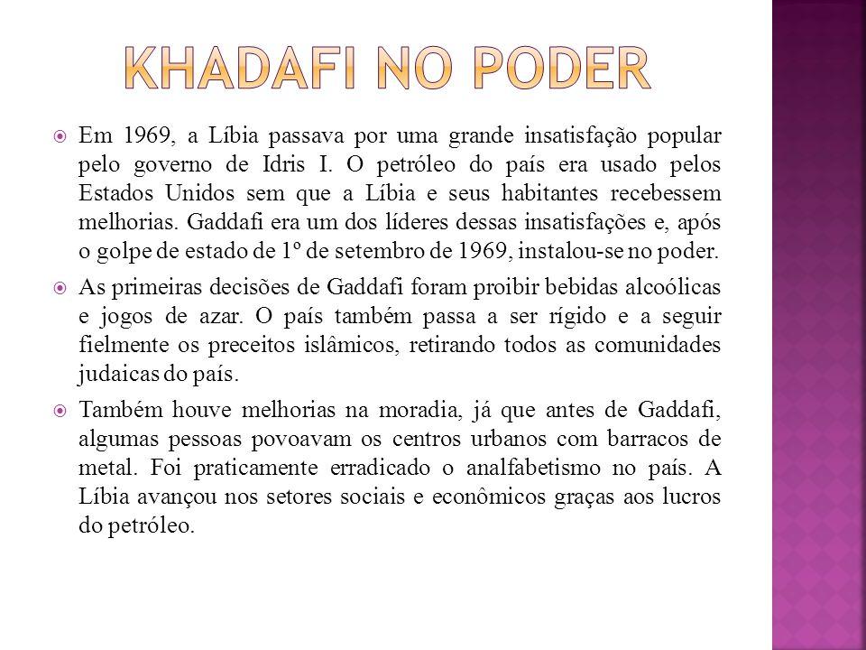  Em 1969, a Líbia passava por uma grande insatisfação popular pelo governo de Idris I. O petróleo do país era usado pelos Estados Unidos sem que a Lí