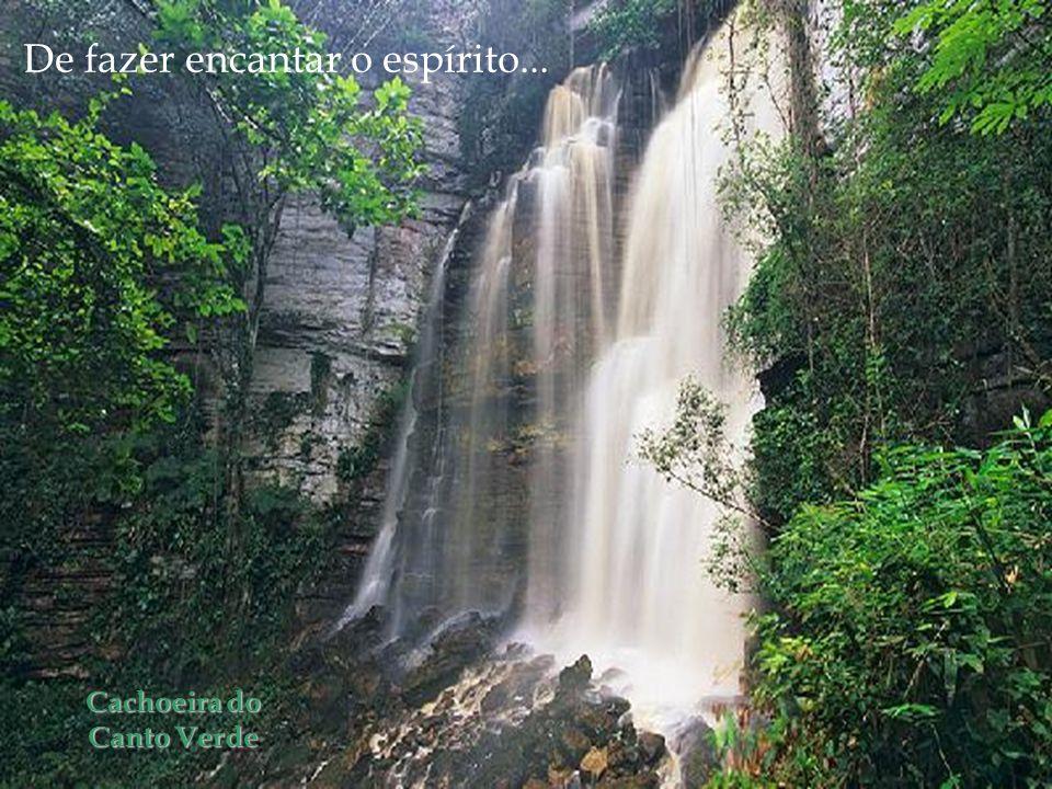 Cachoeira do Canto Verde De fazer encantar o espírito...