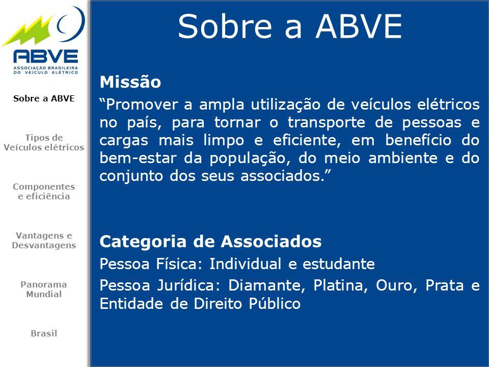 """Sobre a ABVE Missão """"Promover a ampla utilização de veículos elétricos no país, para tornar o transporte de pessoas e cargas mais limpo e eficiente, e"""