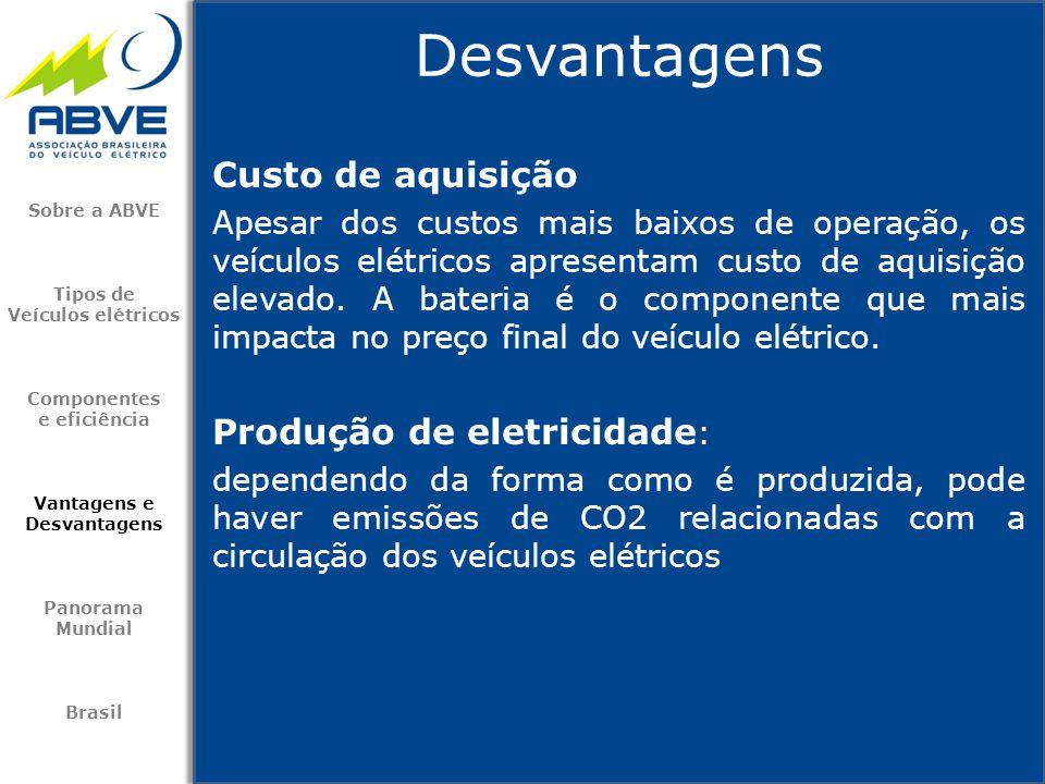 Custo de aquisição Apesar dos custos mais baixos de operação, os veículos elétricos apresentam custo de aquisição elevado. A bateria é o componente qu