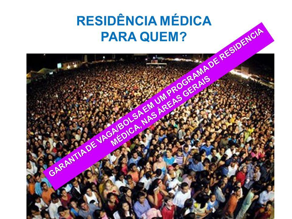 RESIDÊNCIA MÉDICA PARA QUEM? GARANTIA DE VAGA/BOLSA EM UM PROGRAMA DE RESIDENCIA MÉDICA, NAS ÁREAS GERAIS