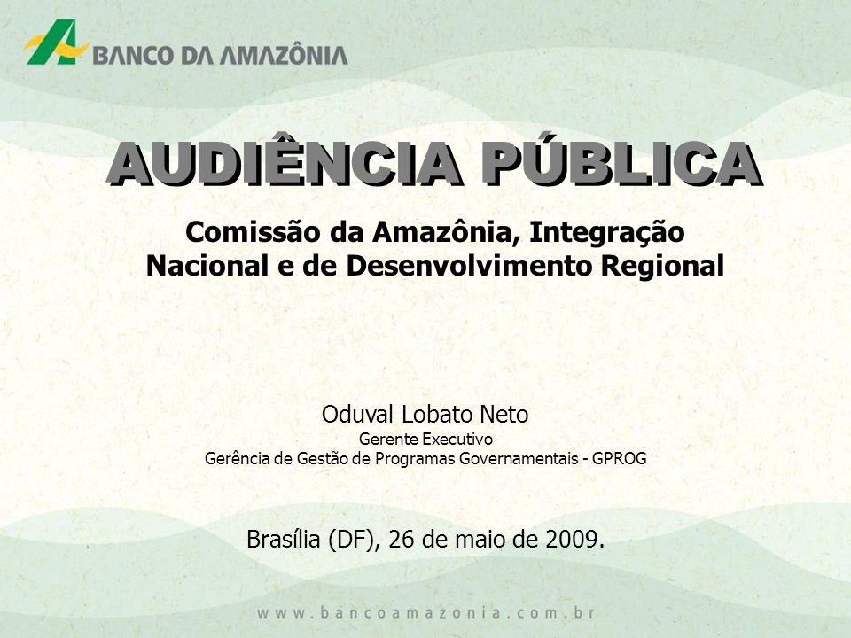 AUDIÊNCIA PÚBLICA Oduval Lobato Neto Gerente Executivo Gerência de Gestão de Programas Governamentais - GPROG Brasília (DF), 26 de maio de 2009.