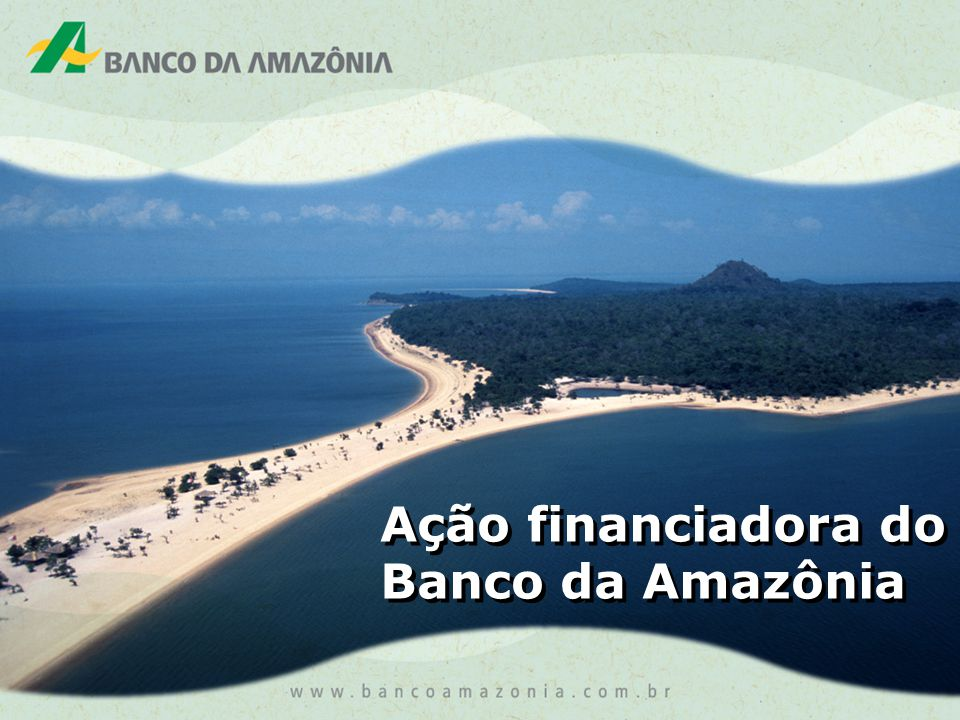 Ação financiadora do Banco da Amazônia