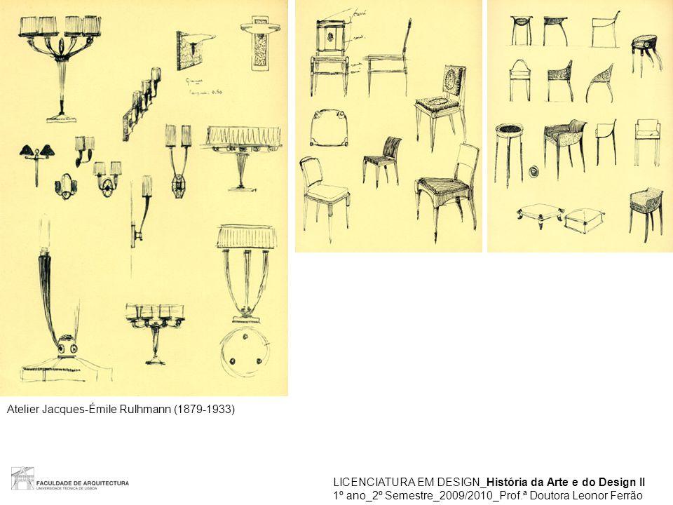 LICENCIATURA EM DESIGN_História da Arte e do Design II 1º ano_2º Semestre_2009/2010_Prof.ª Doutora Leonor Ferrão Atelier Jacques-Émile Rulhmann (1879-