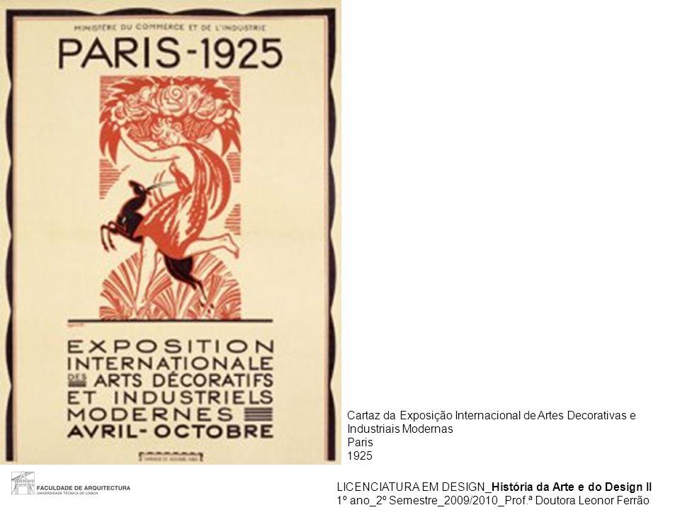 LICENCIATURA EM DESIGN_História da Arte e do Design II 1º ano_2º Semestre_2009/2010_Prof.ª Doutora Leonor Ferrão Cartaz da Exposição Internacional de
