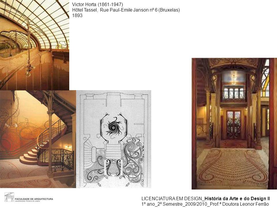 LICENCIATURA EM DESIGN_História da Arte e do Design II 1º ano_2º Semestre_2009/2010_Prof.ª Doutora Leonor Ferrão Victor Horta (1861-1947) Hôtel Tassel