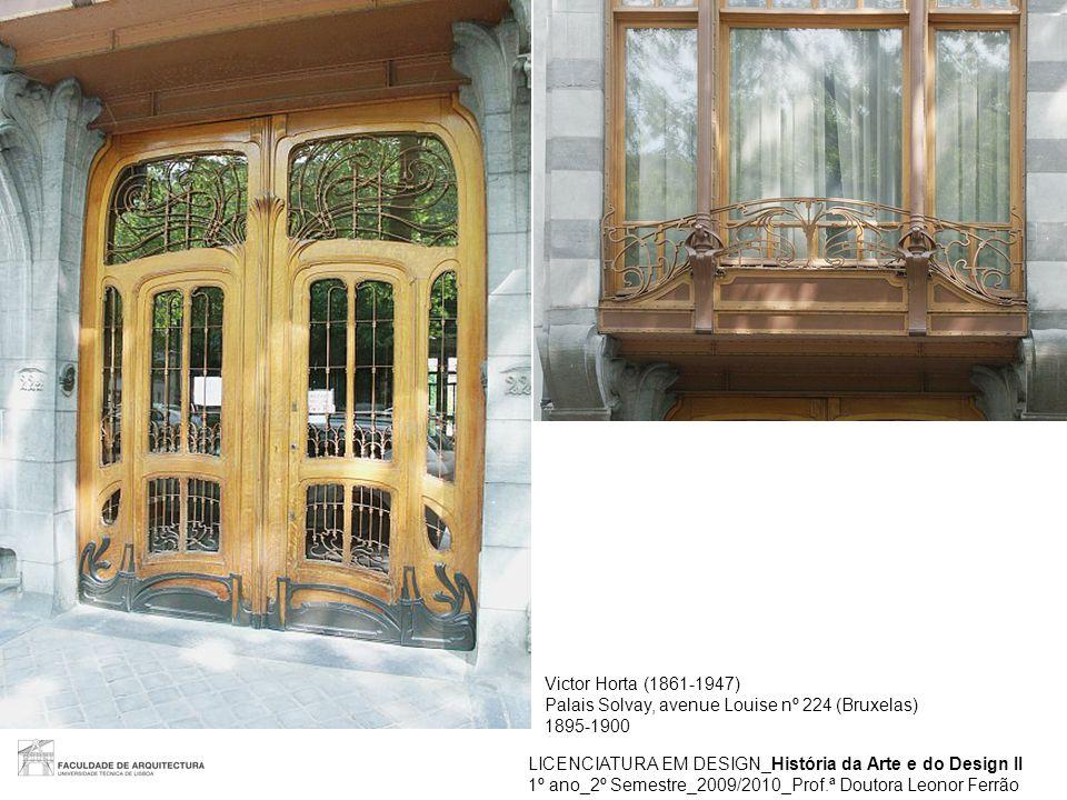 LICENCIATURA EM DESIGN_História da Arte e do Design II 1º ano_2º Semestre_2009/2010_Prof.ª Doutora Leonor Ferrão Victor Horta (1861-1947) Palais Solva