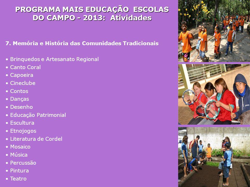 PROGRAMA MAIS EDUCAÇÃO ESCOLAS DO CAMPO - 2013: Atividades 7. Memória e História das Comunidades Tradicionais • Brinquedos e Artesanato Regional • Can