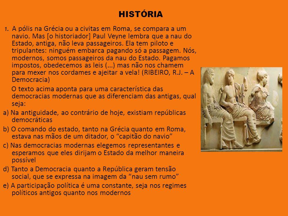 1.A pólis na Grécia ou a civitas em Roma, se compara a um navio.