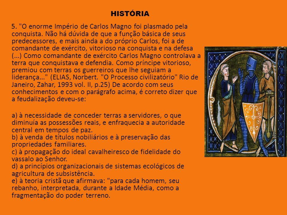 5. O enorme Império de Carlos Magno foi plasmado pela conquista.