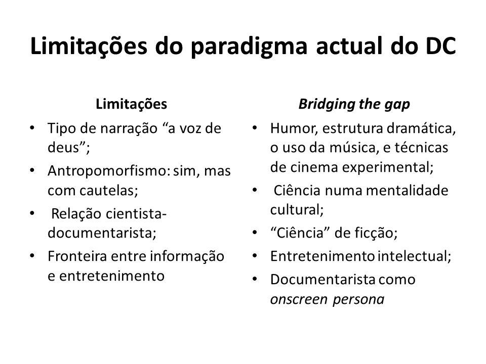 """Limitações do paradigma actual do DC Limitações • Tipo de narração """"a voz de deus""""; • Antropomorfismo: sim, mas com cautelas; • Relação cientista- doc"""