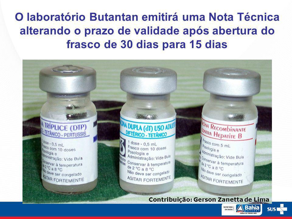 O laboratório Butantan emitirá uma Nota Técnica alterando o prazo de validade após abertura do frasco de 30 dias para 15 dias Contribuição: Gerson Zan
