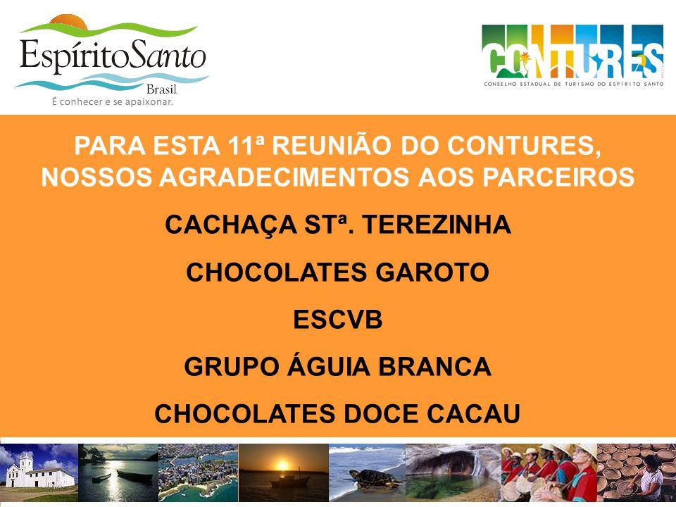 PARA ESTA 11ª REUNIÃO DO CONTURES, NOSSOS AGRADECIMENTOS AOS PARCEIROS CACHAÇA STª. TEREZINHA CHOCOLATES GAROTO ESCVB GRUPO ÁGUIA BRANCA CHOCOLATES DO