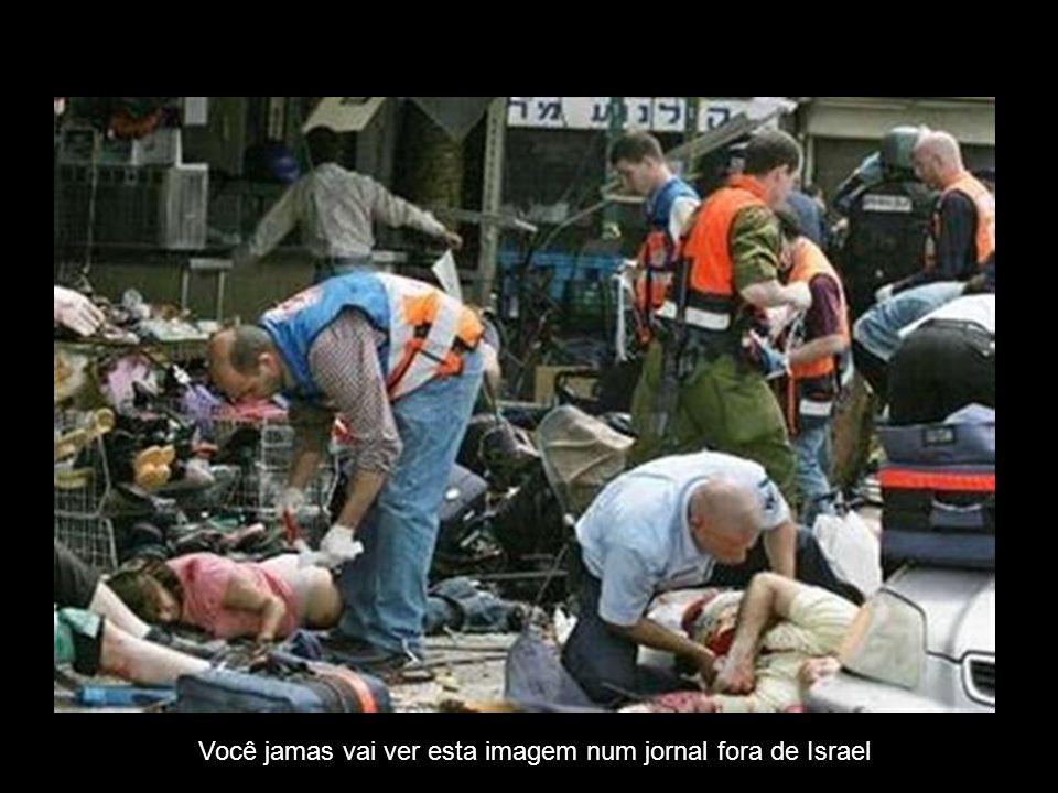 Você jamas vai ver esta imagem num jornal fora de Israel