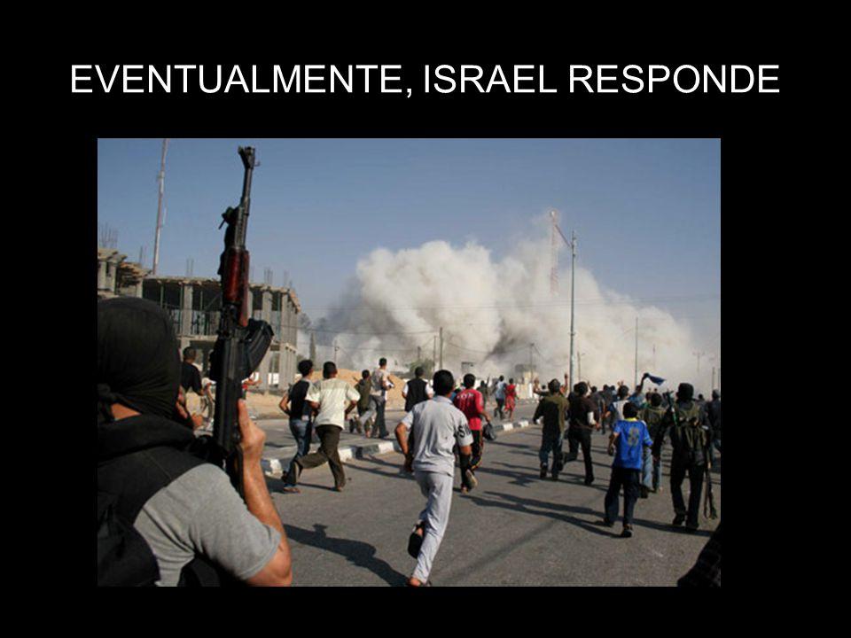EVENTUALMENTE, ISRAEL RESPONDE