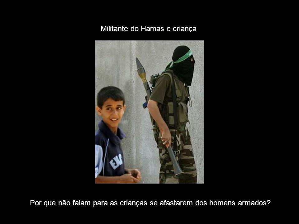 Por que não falam para as crianças se afastarem dos homens armados? Militante do Hamas e criança