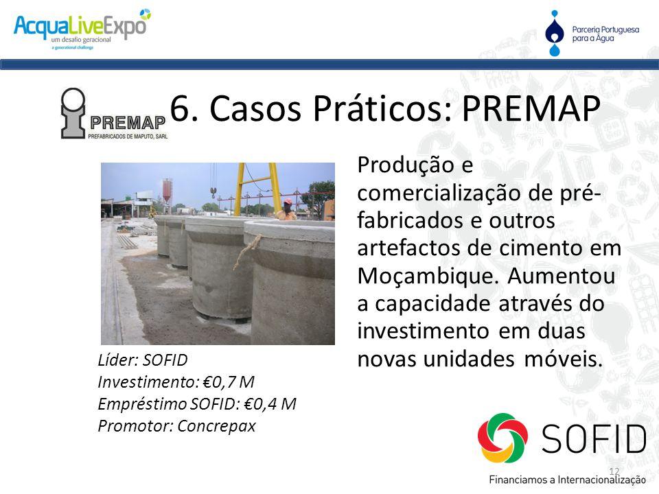12 Produção e comercialização de pré- fabricados e outros artefactos de cimento em Moçambique. Aumentou a capacidade através do investimento em duas n
