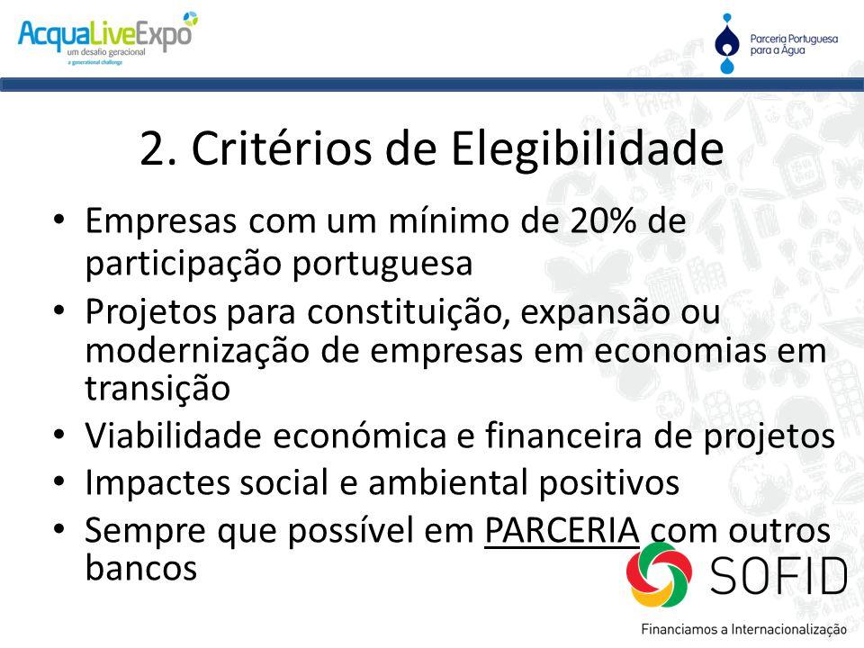 2. Critérios de Elegibilidade • Empresas com um mínimo de 20% de participação portuguesa • Projetos para constituição, expansão ou modernização de emp