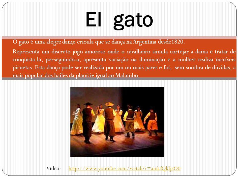 O gato é uma alegre dança crioula que se dança na Argentina desde1820. Representa um discreto jogo amoroso onde o cavalheiro simula cortejar a dama e