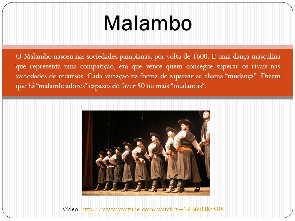 O Malambo nasceu nas sociedades pampianas, por volta de 1600. É uma dança masculina que representa uma compatição, em que vence quem consegue superar