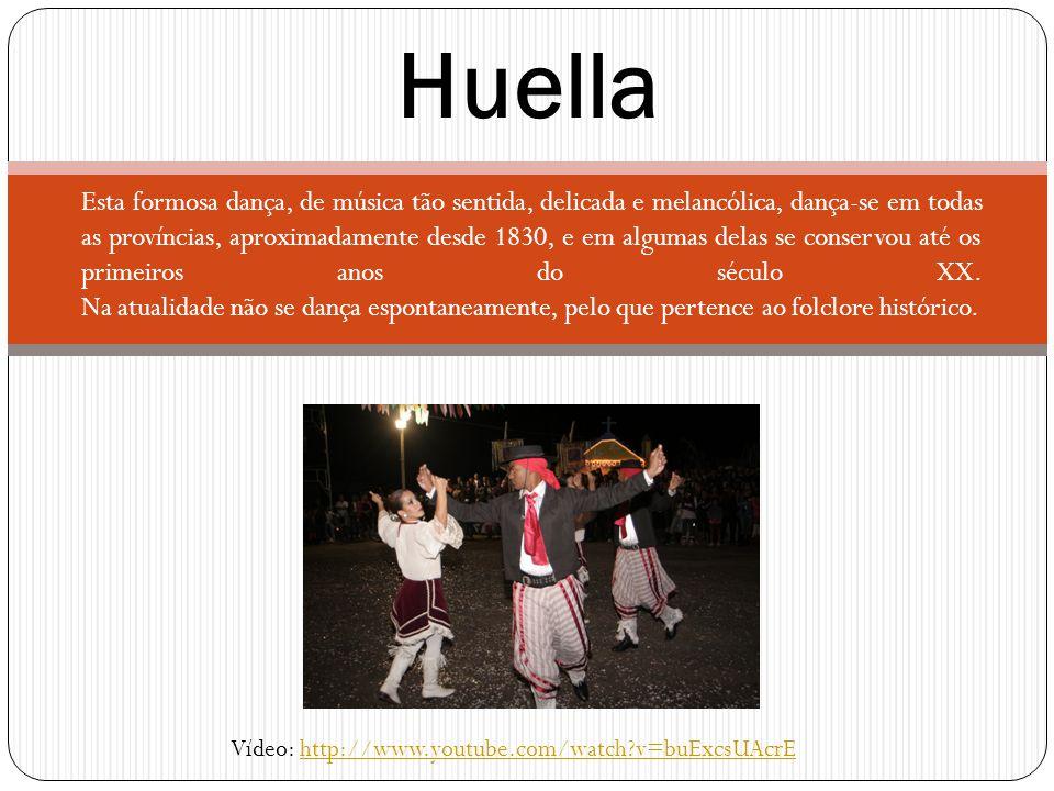 Esta formosa dança, de música tão sentida, delicada e melancólica, dança-se em todas as províncias, aproximadamente desde 1830, e em algumas delas se