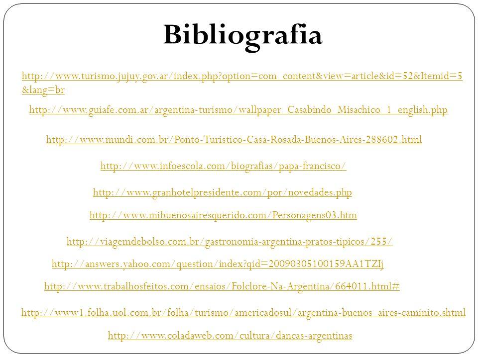 http://viagemdebolso.com.br/gastronomia-argentina-pratos-tipicos/255/ http://www.infoescola.com/biografias/papa-francisco/ http://answers.yahoo.com/qu