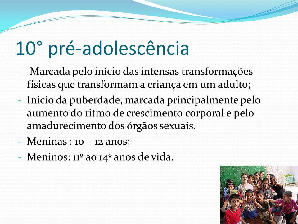- Marcada pelo início das intensas transformações físicas que transformam a criança em um adulto; - Início da puberdade, marcada principalmente pelo a