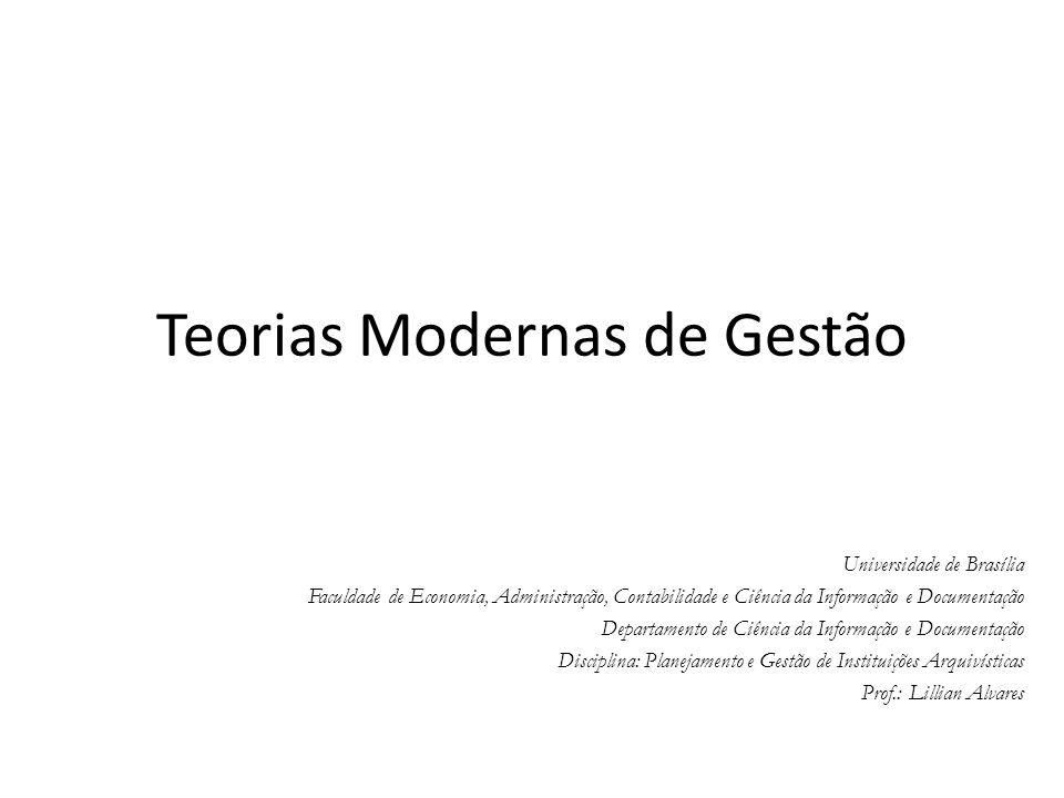 Teorias Modernas de Gestão Universidade de Brasília Faculdade de Economia, Administração, Contabilidade e Ciência da Informação e Documentação Departa