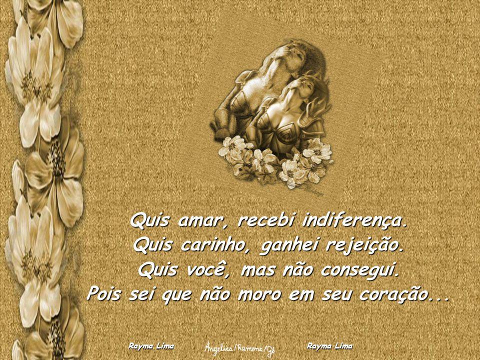 Rayma Lima Rayma Lima Sou apenas migalhas para seu coração, talvez rejeitadas ou jogadas ao chão, mas nestas migalhas, está a minha alma que chora...