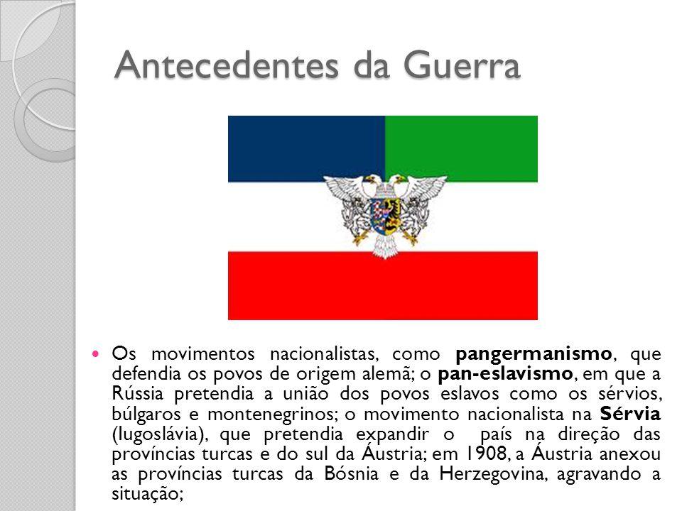  Os movimentos nacionalistas, como pangermanismo, que defendia os povos de origem alemã; o pan-eslavismo, em que a Rússia pretendia a união dos povos