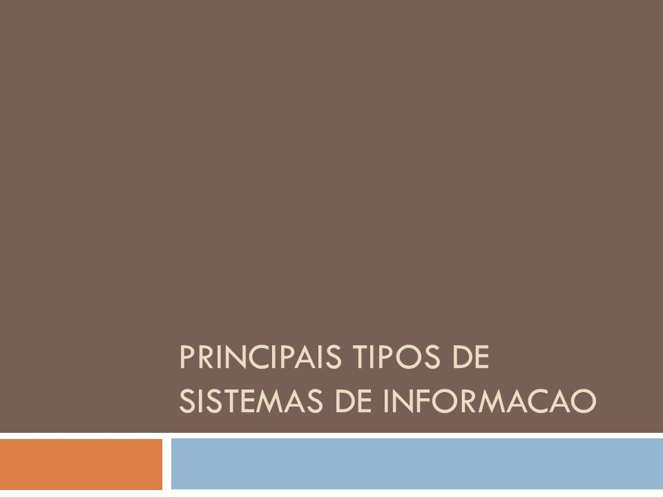 PRINCIPAIS TIPOS DE SISTEMAS DE INFORMACAO