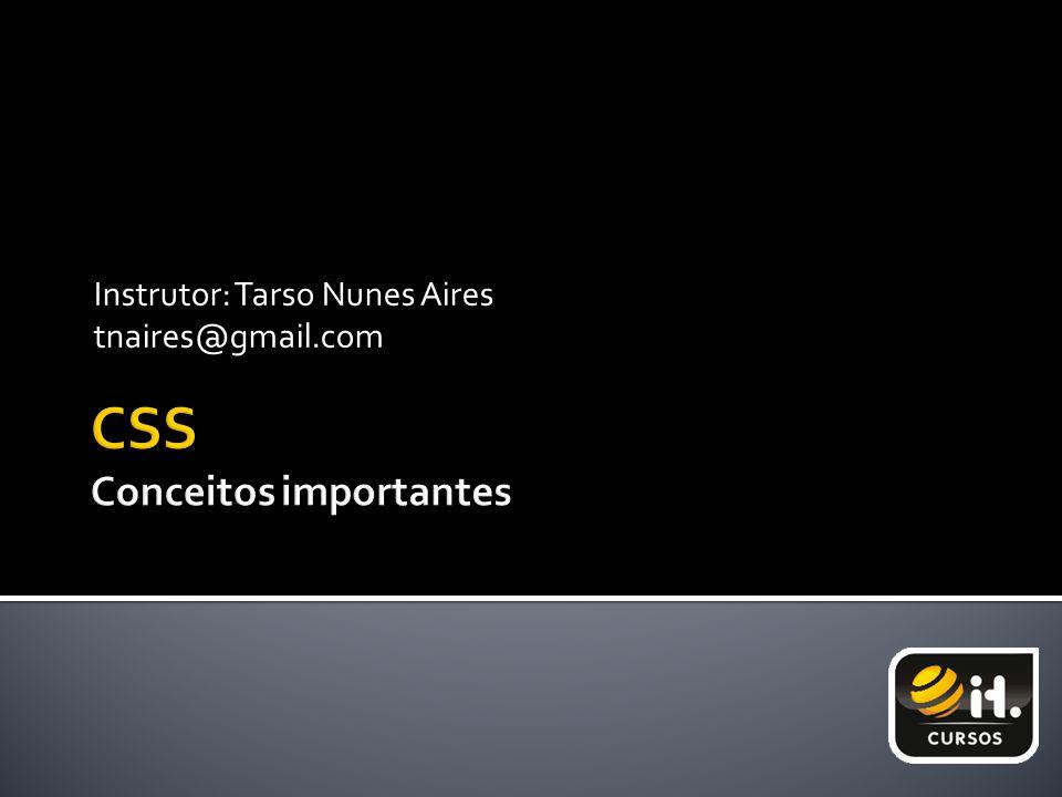 Instrutor: Tarso Nunes Aires tnaires@gmail.com