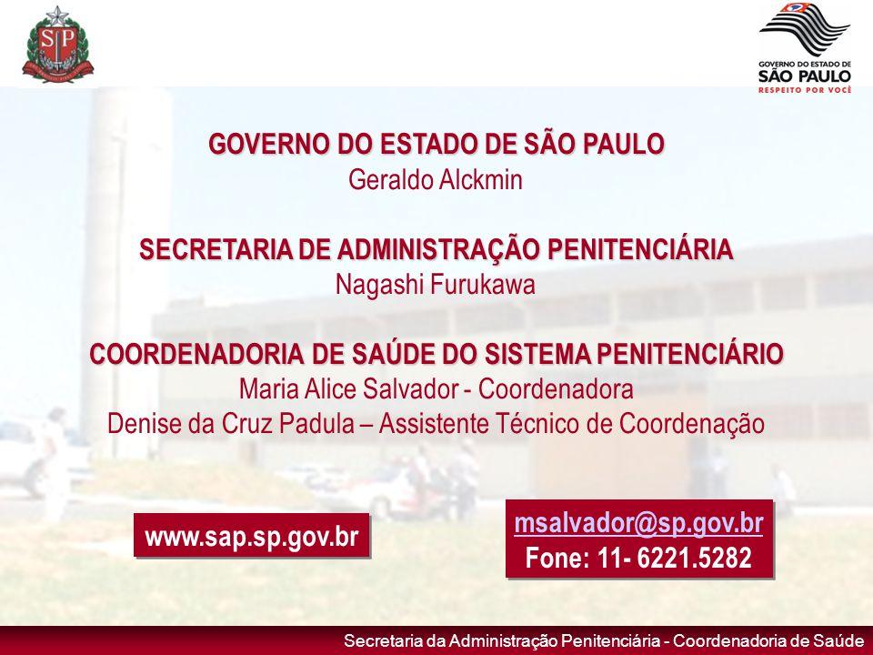 Secretaria da Administração Penitenciária - Coordenadoria de Saúde GOVERNO DO ESTADO DE SÃO PAULO Geraldo Alckmin SECRETARIA DE ADMINISTRAÇÃO PENITENC