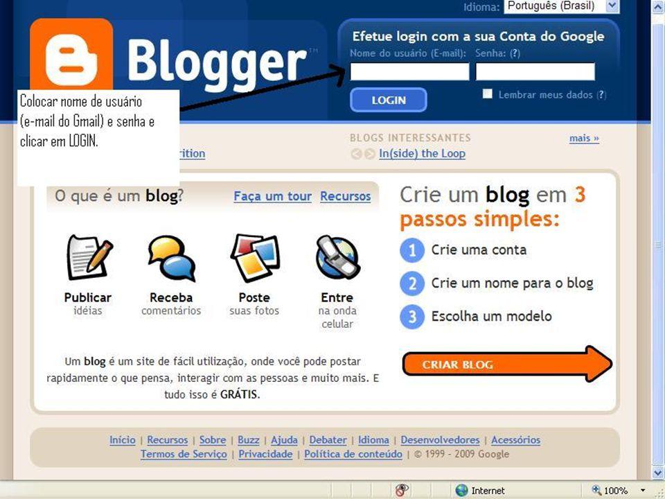 Ou... •Pelo navegador de internet, digitar o endereço do seu Blog...
