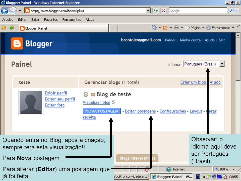 Quando entra no Blog, após a criação, sempre terá esta visualização!.